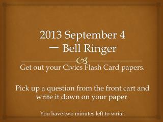 2013 September 4 一  Bell Ringer