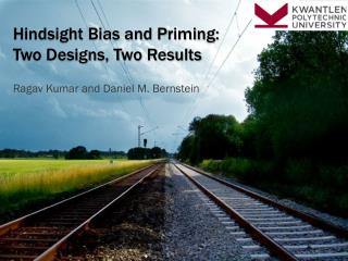 Hindsight Bias and Priming: Two Designs, Two Results