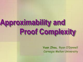 Yuan  Zhou,  Ryan O'Donnell Carnegie Mellon  University