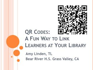 QR  Codes:  A Fun Way to Link Learners at Your Library