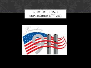 Remembering September 11 th , 2001