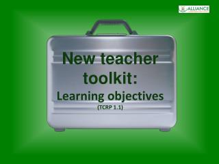 New teacher toolkit: Learning objectives (TCRP 1.1)