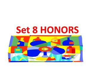 Set 8 HONORS