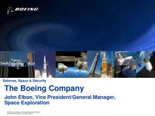 The Boeing Company John Elbon, Vice President/General Manager, Space Exploration