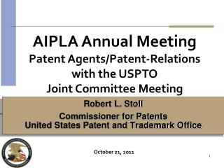 Robert L. Stoll Commissioner for Patents United States Patent and Trademark Office