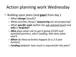 Action planning work Wednesday