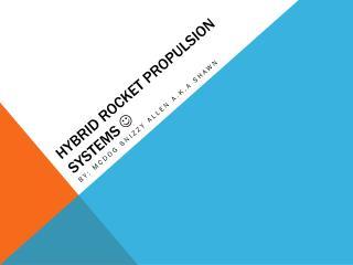 Hybrid rocket propulsion systems  