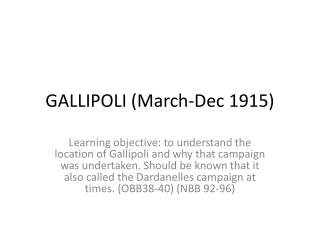 GALLIPOLI (March-Dec 1915)