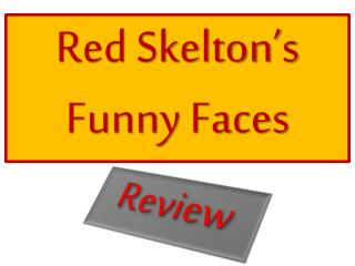 Red  Skelton's Funny  Faces