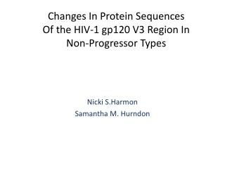 Changes In Protein Sequences  Of  the HIV-1 gp120 V3 Region In  Non- Progressor Types