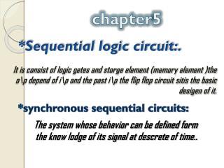 *Sequential logic circuit:.