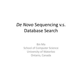 De Novo  Sequencing  v.s . Database Search