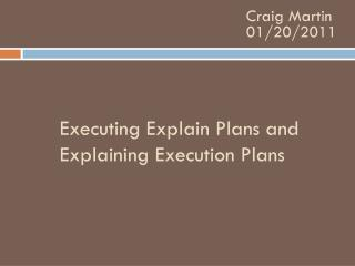 Executing Explain Plans and Explaining Execution Plans
