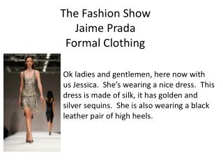 The Fashion Show Jaime Prada Formal Clothing