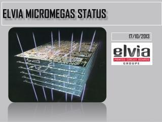 Elvia MICROMEGAS STATUS