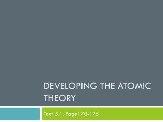Developing the Atomic Theory