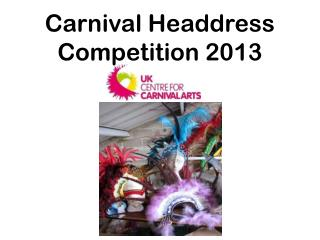 Carnival Headdress Competition 2013