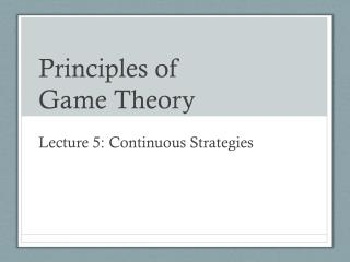 Principles of  Game Theory