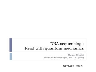 DNA sequencing : Read with quantum mechanics