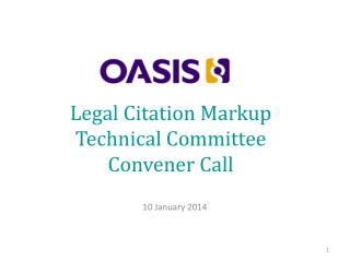 Legal Citation Markup Technical  Committee Convener Call