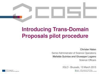 Introducing Trans-Domain Proposals pilot procedure