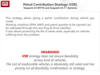 This strategy allows giving a petrol contribution during vehicle gas mode.