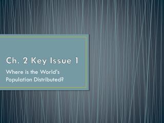 Ch. 2 Key Issue 1
