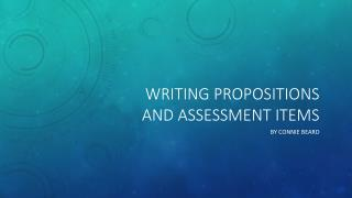 Writing Propositions and Assessment Items