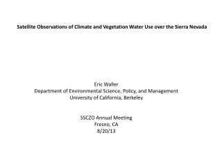 Satellite Observations of Climate and Vegetation Water Use over the Sierra Nevada