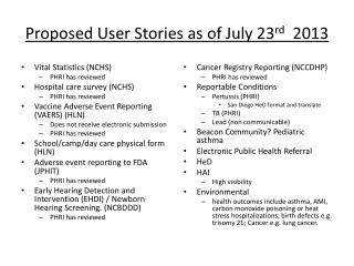 Proposed  User Stories as  of July 23 rd   2013