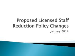 Proposed Licensed Staff Reduction Policy Changes