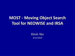 MOST - Moving Object Search Tool for NEOWISE and IRSA