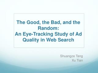 The Good, the Bad, and  the Random : An Eye-Tracking Study of  Ad  Quality in Web Search