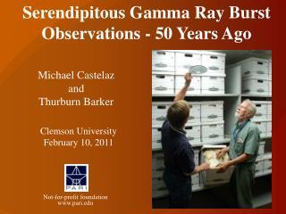 Serendipitous Gamma Ray Burst Observations - 50 Years Ago