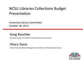 NCSU Libraries Collections Budget Presentation University Library Committee October 28, 2013
