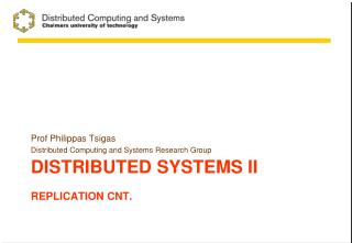 Distributed systems  II Replication Cnt .