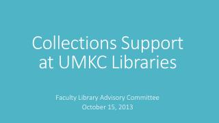 Collections Support at UMKC Libraries