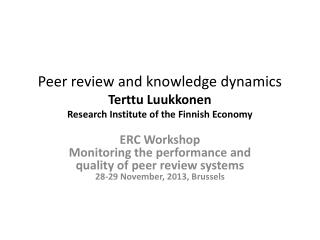 Peer  review  and knowledge dynamics Terttu Luukkonen Research  Institute of the  Finnish Economy