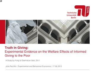 Truth in Giving:  Experimental Evidence on the Welfare Effects of Informed Giving to the Poor