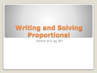 Writing and Solving Proportions!