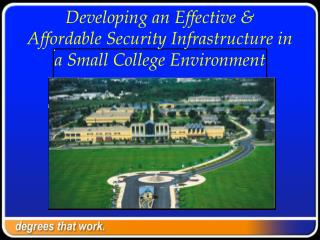 Developing an Effective  Affordable Security Infrastructure in a Small College Environment