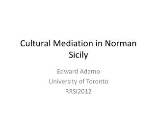 Cultural Mediation in Norman Sicily