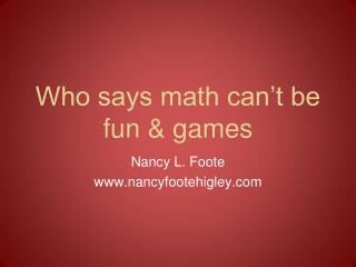 Who says math can't be fun & games