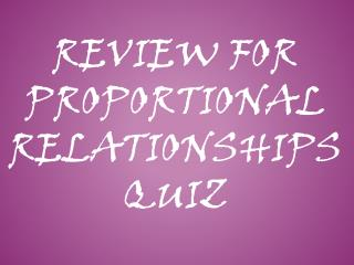 Review for Proportional Relationships Quiz