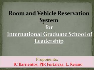 Room and Vehicle Reservation   System for International Graduate School of Leadership
