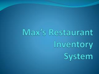 Max's Restaurant Inventory System