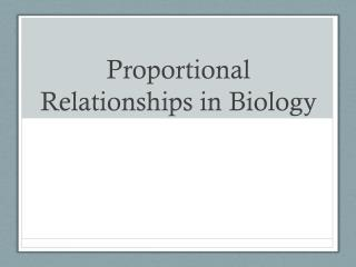 Proportional Relationships in Biology