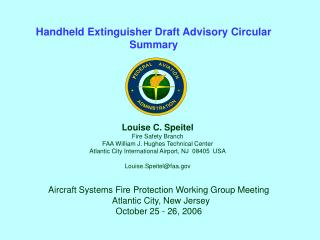 Louise C. Speitel Fire Safety Branch FAA William J. Hughes Technical Center Atlantic City International Airport, NJ  084