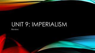 Unit 9: Imperialism