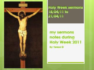 m y sermons notes during Holy Week 2011